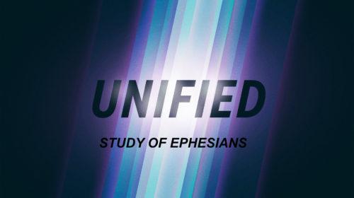 Unified: Study of Ephesians