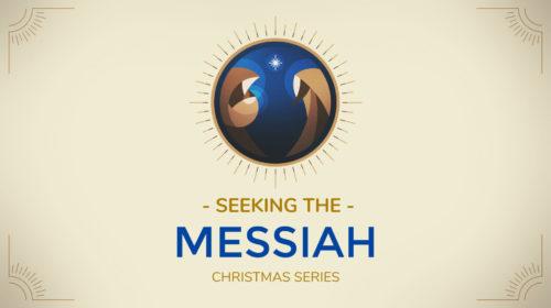 Seeking the Messiah: Christmas Series