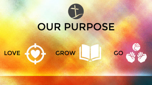 Our Purpose – Love, Grow, Go