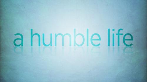 A Humble Life